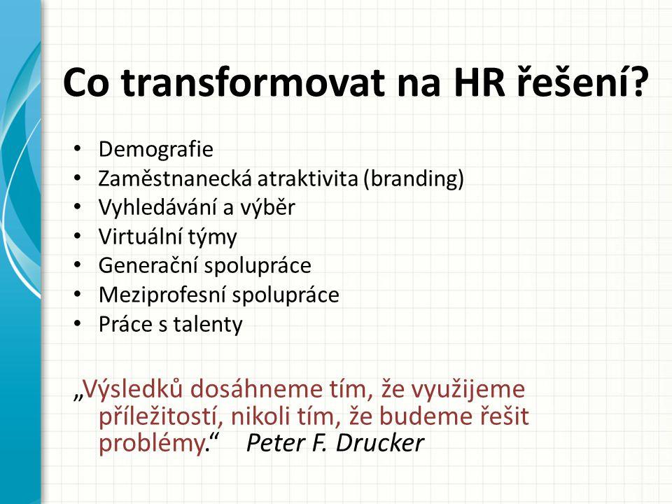 Co transformovat na HR řešení.
