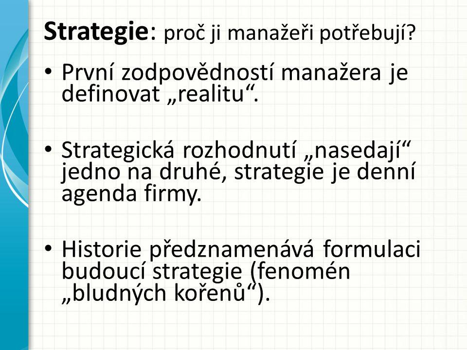 """Strategie: proč ji manažeři potřebují.První zodpovědností manažera je definovat """"realitu ."""