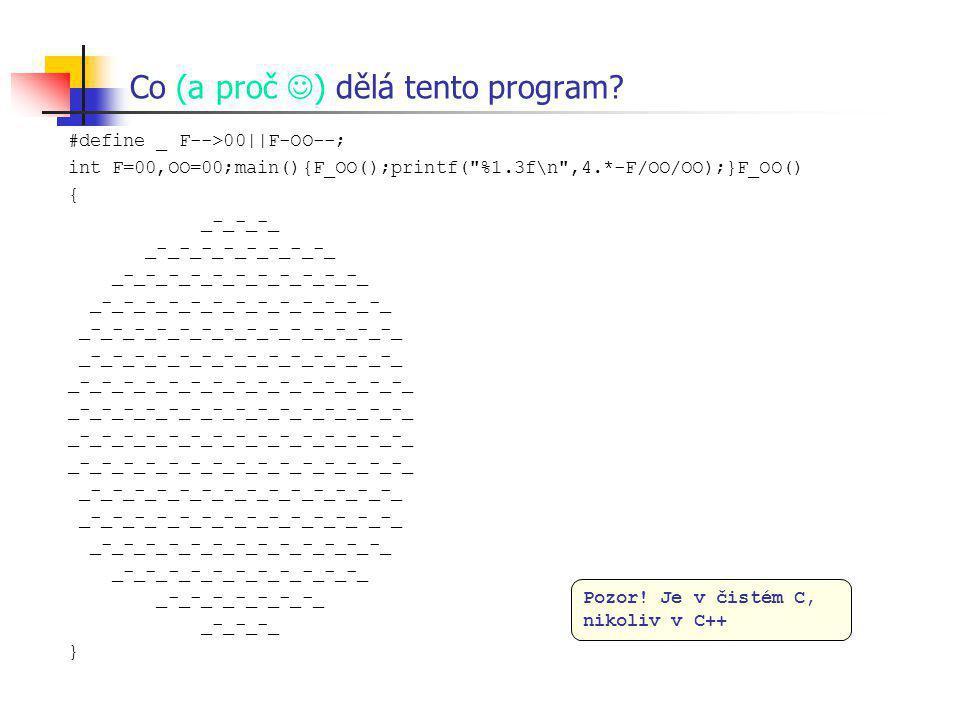 Co (a proč ) dělá tento program? #define _ F-->00||F-OO--; int F=00,OO=00;main(){F_OO();printf(