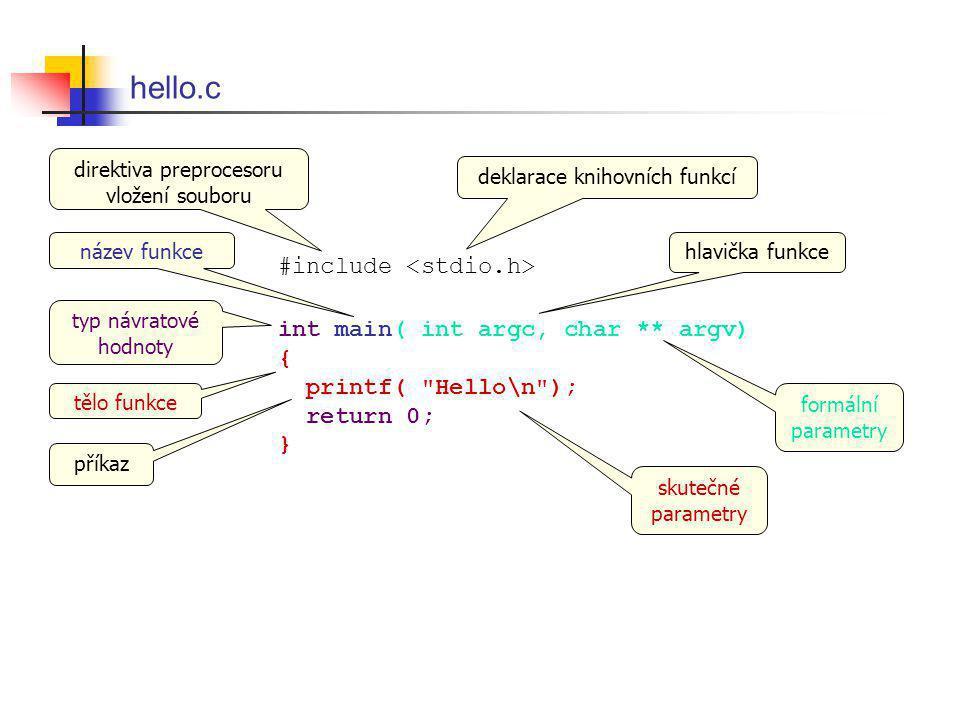 hello.c #include int main( int argc, char ** argv) { printf(