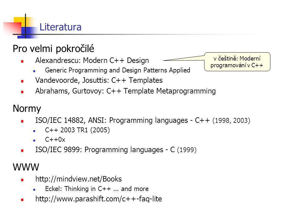 Přenositelnost mezi platformami Zákaz konstrukcí závislých na vlastnostech hardware a překladače Užívání základních typů prostředníctvím typedef typedef unsigned long UINT32; Používání funkcí definovaných normou Nelze-li jinak, užívání direktiv #ifdef #ifdef _MSC_VER // Microsoft typedef __int64 INT64; const char delimiter = \\ ; #else typedef long long INT64; #ifdef UNIX const char delimiter = / ; #else const char delimiter = \\ ; #endif int x; char * p = (char *)&x; struct { char a; int b; } S; fwrite( &S, 1, sizeof( S), fp); Ideál: Program přenositelný bez úpravy zdrojového textu