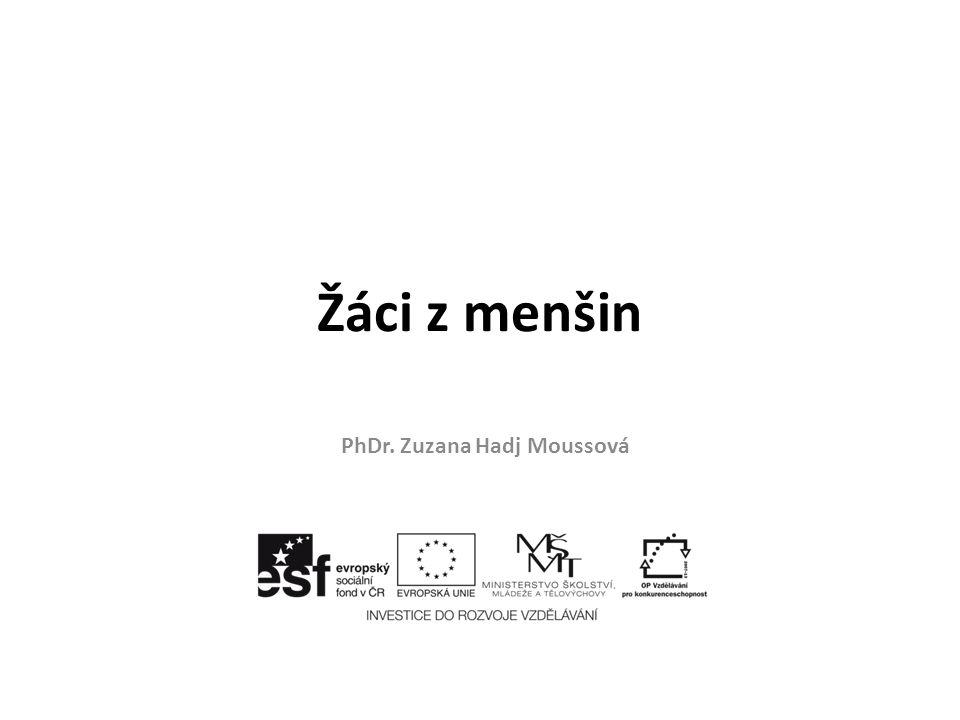 Žáci z menšin PhDr. Zuzana Hadj Moussová
