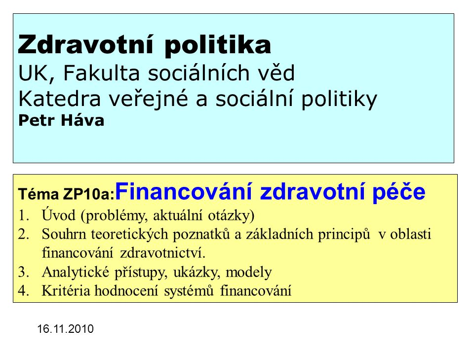 Transformace financování v ČR Český systém zdravotnictví se během 90.
