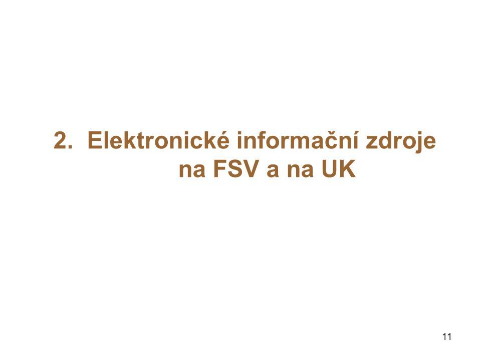 2. Elektronické informační zdroje na FSV a na UK 11