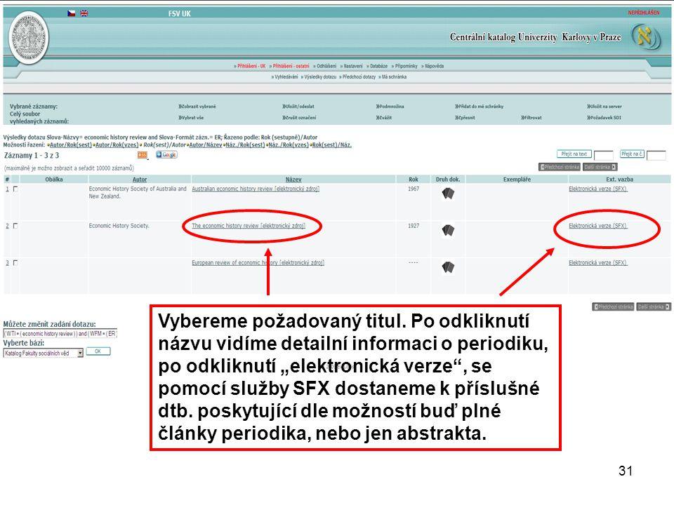 """Vybereme požadovaný titul. Po odkliknutí názvu vidíme detailní informaci o periodiku, po odkliknutí """"elektronická verze"""", se pomocí služby SFX dostane"""