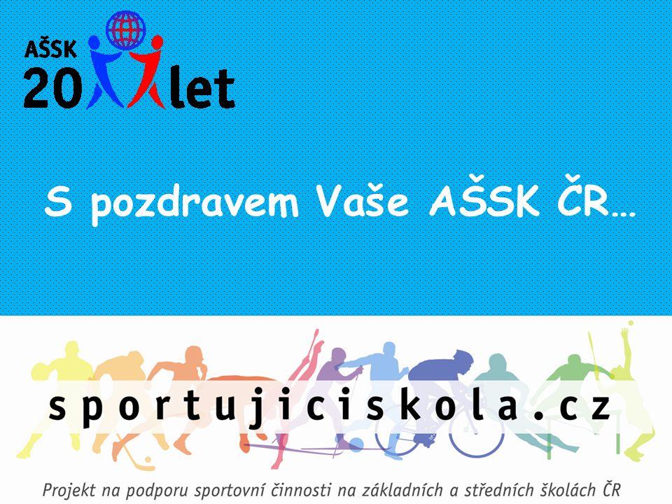 S pozdravem Vaše AŠSK ČR…