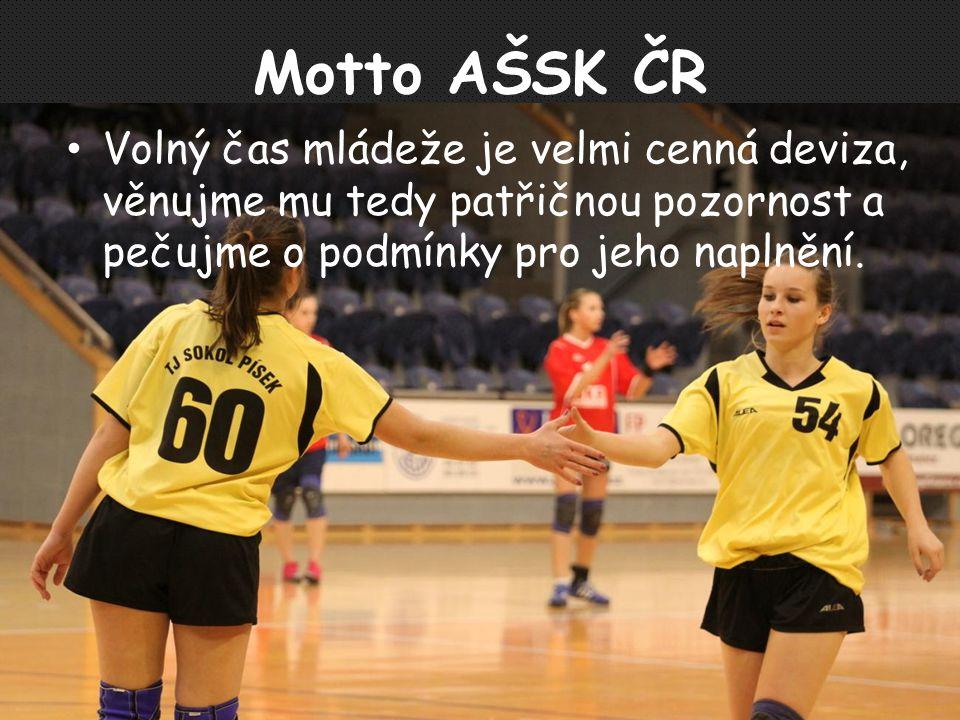 Motto AŠSK ČR Volný čas mládeže je velmi cenná deviza, věnujme mu tedy patřičnou pozornost a pečujme o podmínky pro jeho naplnění.