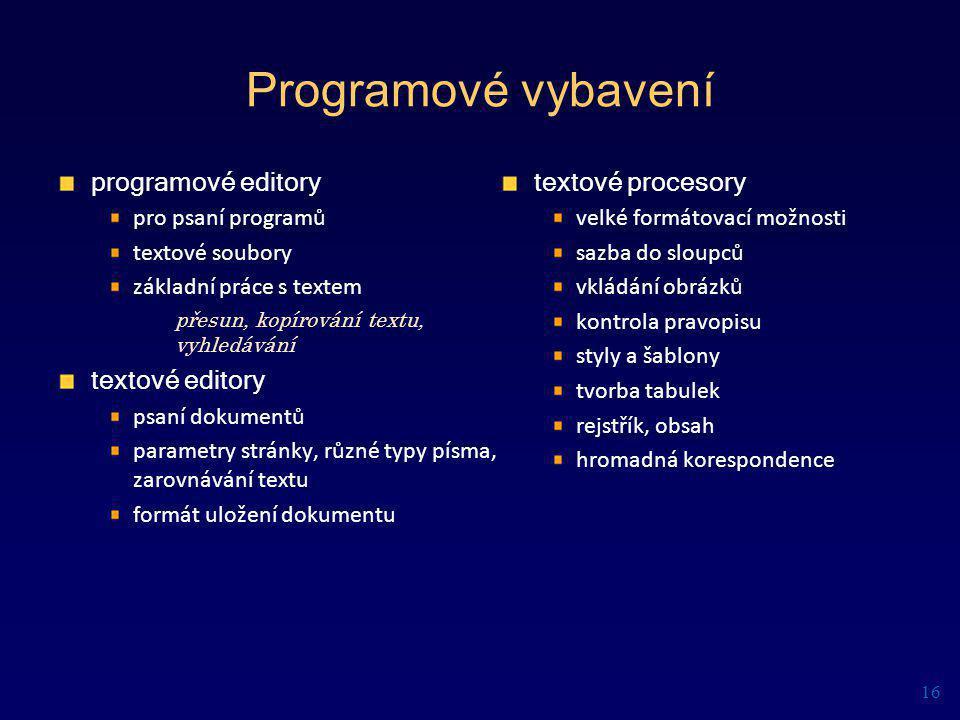 Programové vybavení programové editory pro psaní programů textové soubory základní práce s textem přesun, kopírování textu, vyhledávání textové editor