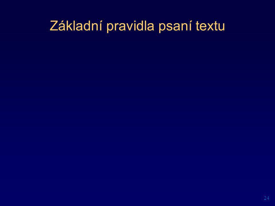Základní pravidla psaní textu 24