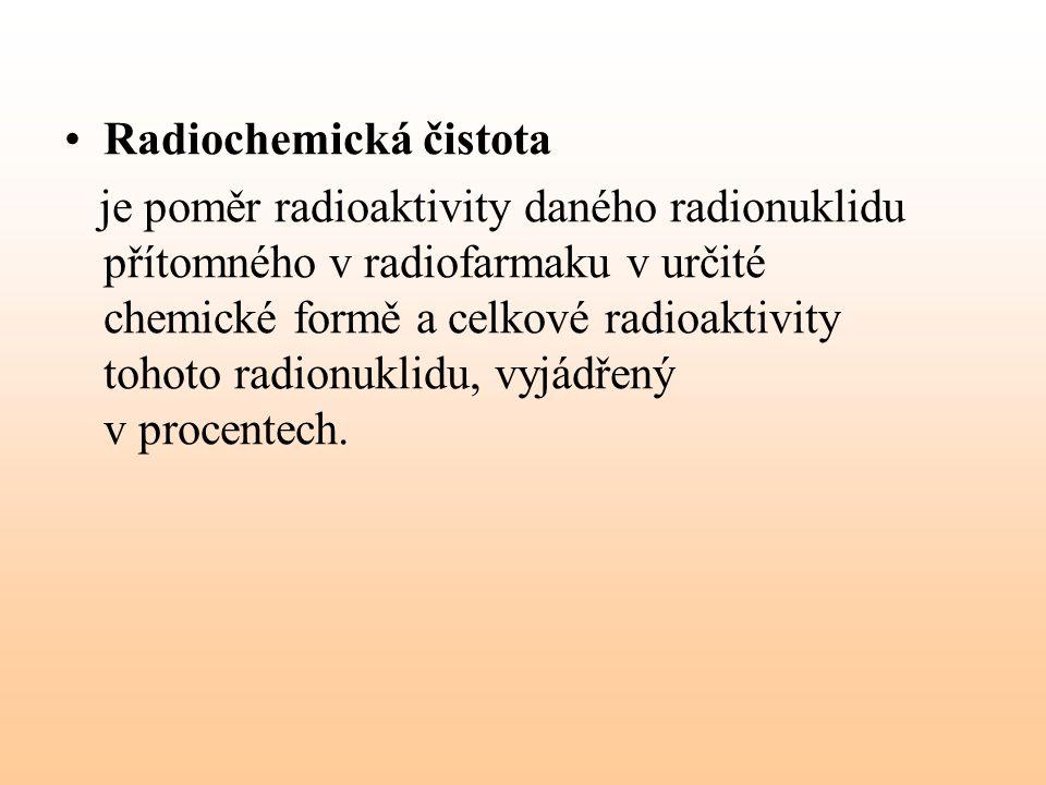 Radiochemická čistota je poměr radioaktivity daného radionuklidu přítomného v radiofarmaku v určité chemické formě a celkové radioaktivity tohoto radi