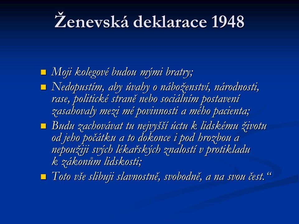 Ženevská deklarace 1948 Moji kolegové budou mými bratry; Moji kolegové budou mými bratry; Nedopustím, aby úvahy o náboženství, národnosti, rase, polit