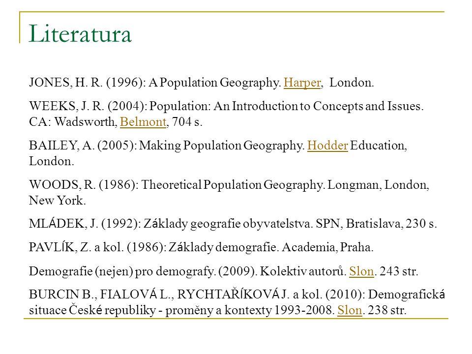 Literatura JONES, H.R. (1996): A Population Geography.