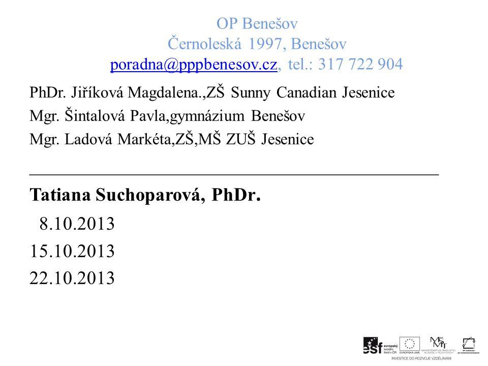 OP Benešov Černoleská 1997, Benešov poradna@pppbenesov.cz, tel.: 317 722 904 poradna@pppbenesov.cz PhDr.