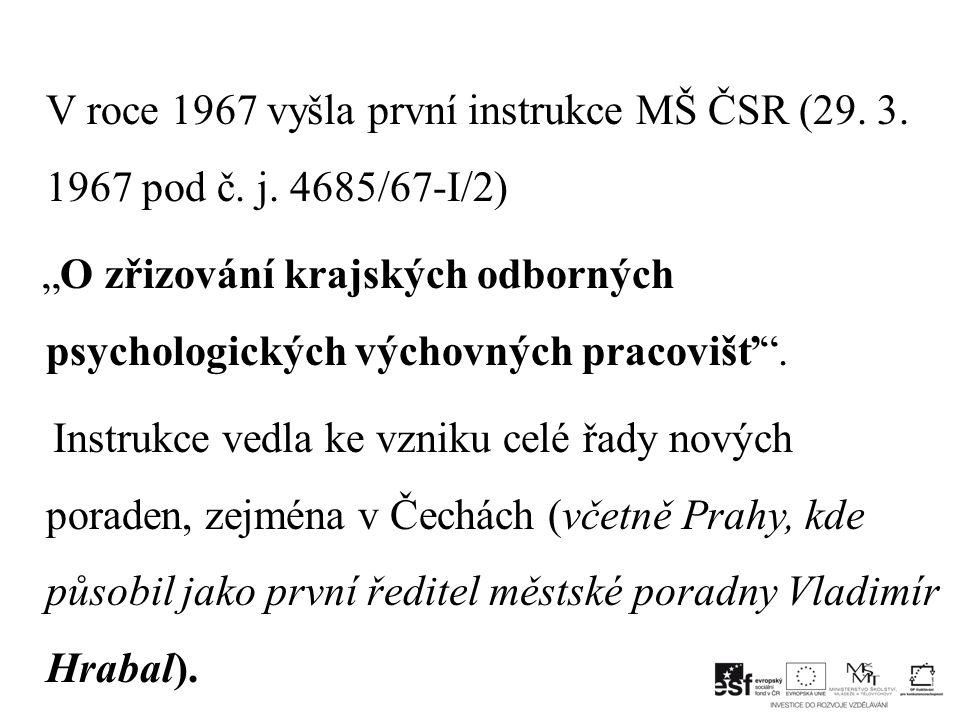 V roce 1967 vyšla první instrukce MŠ ČSR (29.3. 1967 pod č.