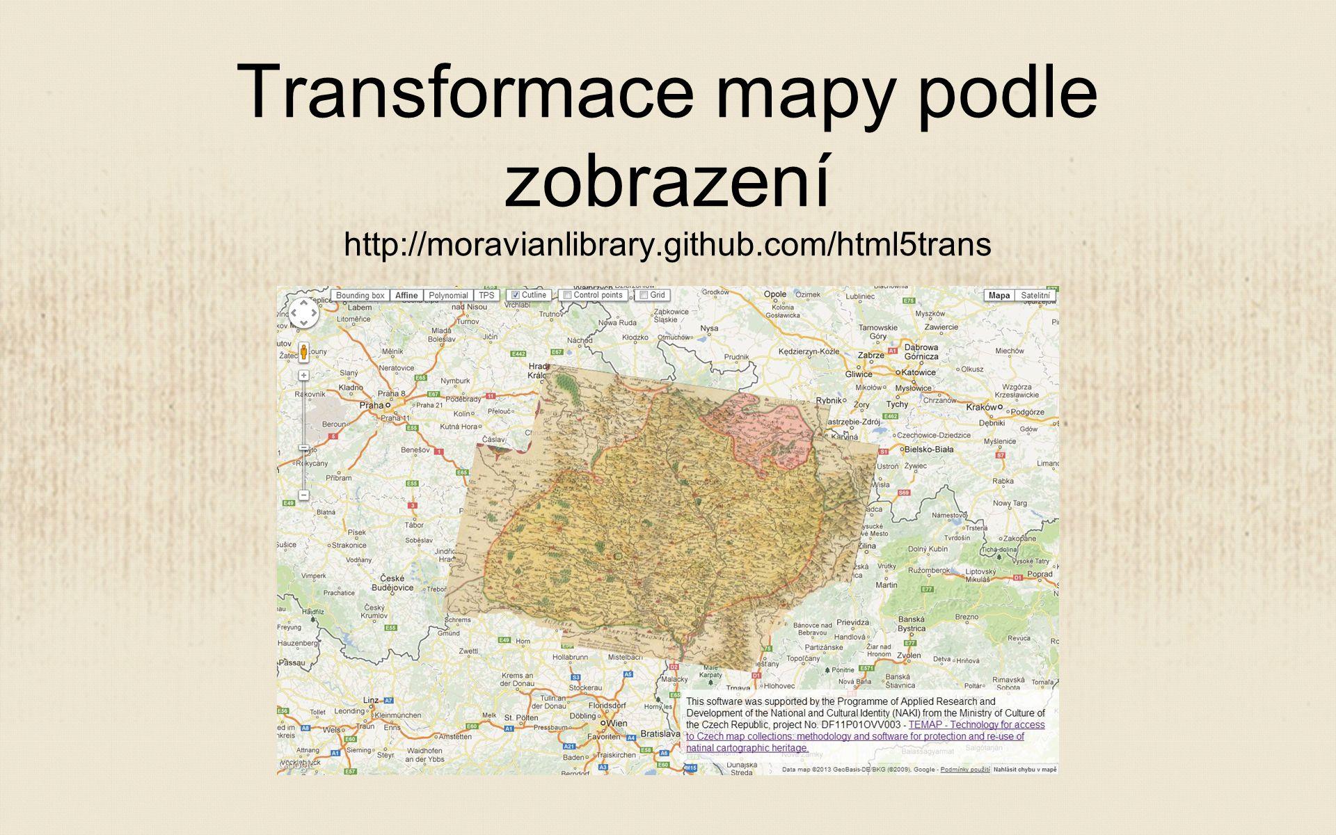 Transformace mapy podle zobrazení http://moravianlibrary.github.com/html5trans