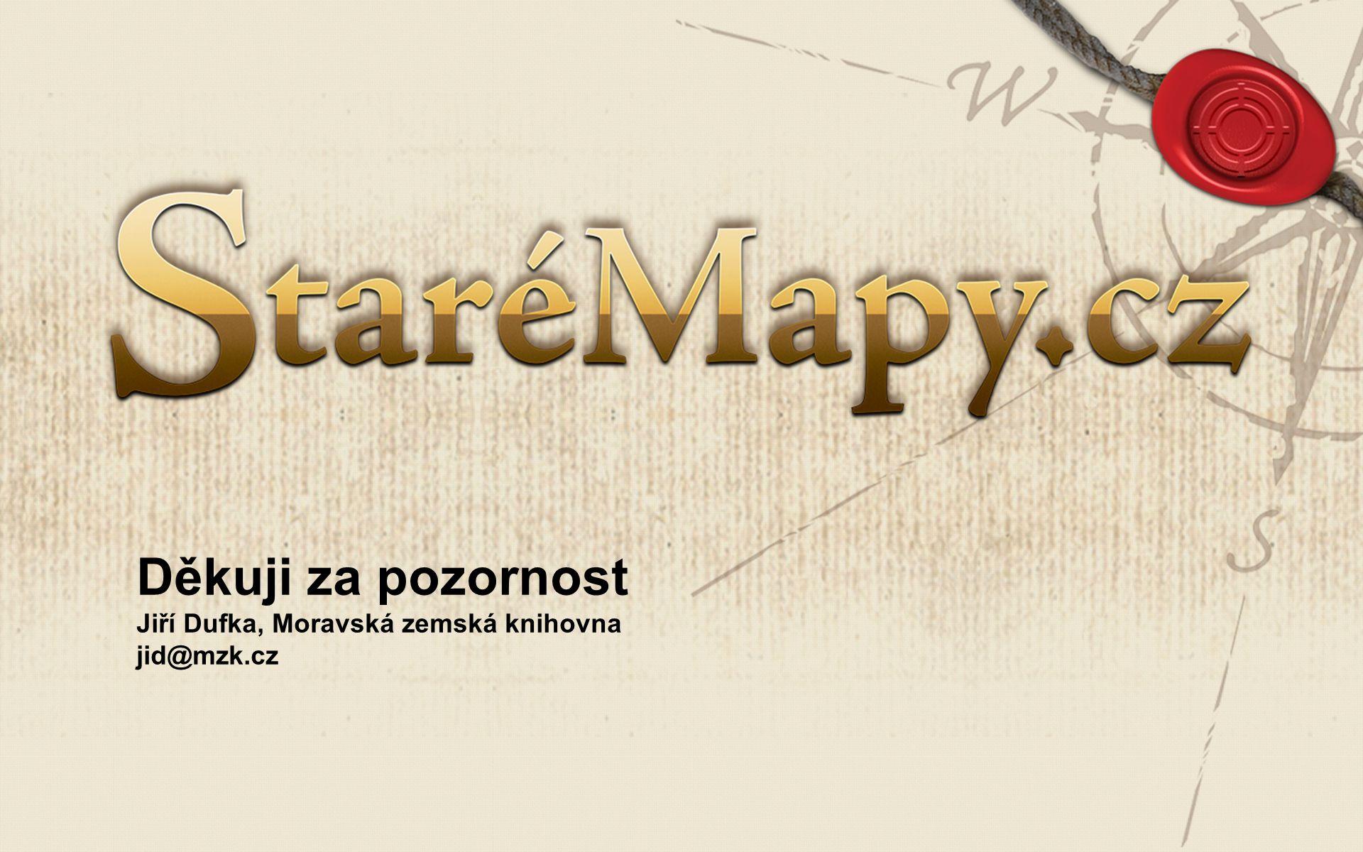 Děkuji za pozornost Jiří Dufka, Moravská zemská knihovna jid@mzk.cz