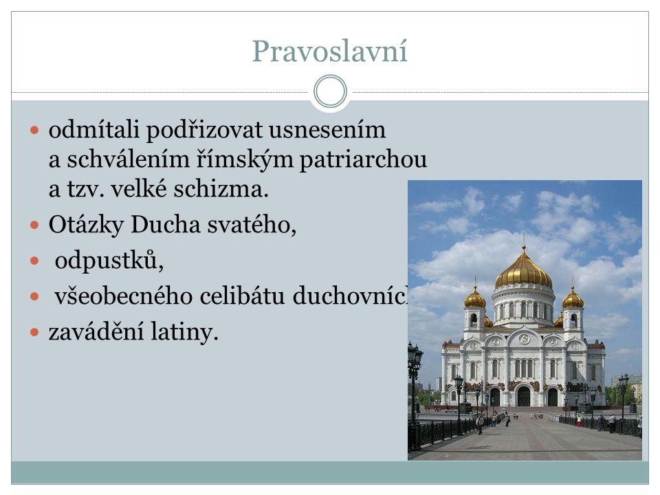 Pravoslavní odmítali podřizovat usnesením a schválením římským patriarchou a tzv.
