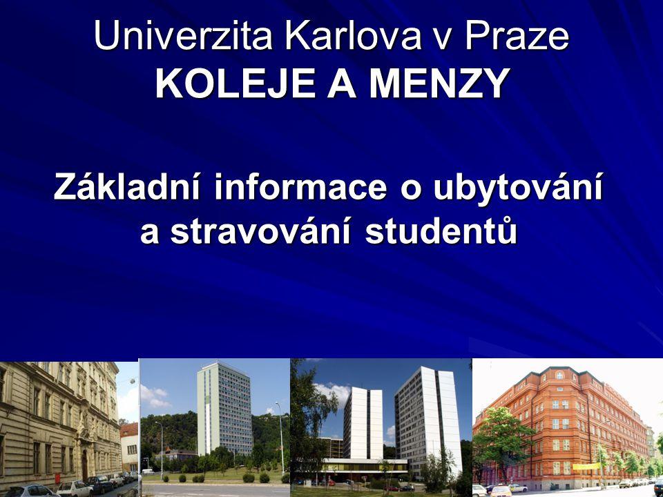 Univerzita Karlova v Praze KOLEJE A MENZY Základní informace o ubytování a stravování studentů