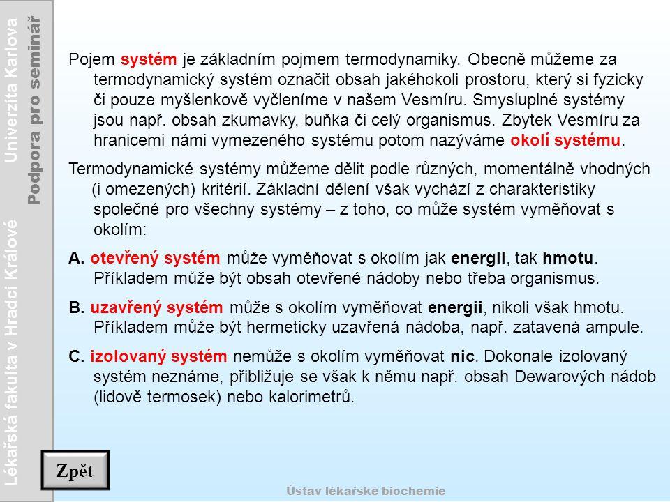 Lékařská fakulta v Hradci Králové Univerzita Karlova Podpora pro seminář Ústav lékařské biochemie Pojem systém je základním pojmem termodynamiky. Obec