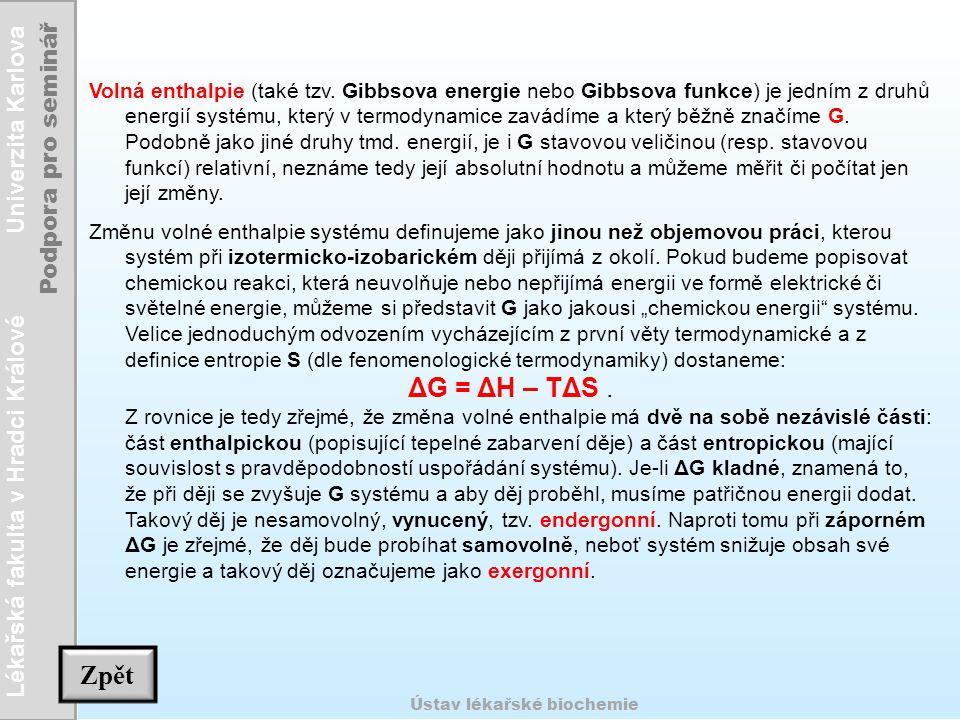 Lékařská fakulta v Hradci Králové Univerzita Karlova Podpora pro seminář Ústav lékařské biochemie Volná enthalpie (také tzv. Gibbsova energie nebo Gib