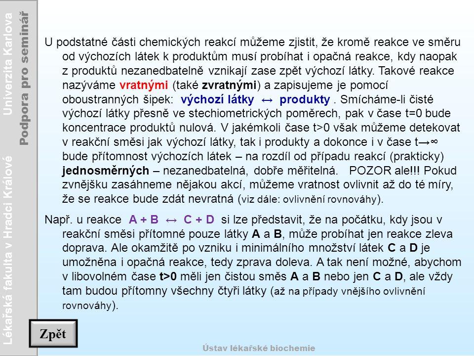 Lékařská fakulta v Hradci Králové Univerzita Karlova Podpora pro seminář Ústav lékařské biochemie U podstatné části chemických reakcí můžeme zjistit,
