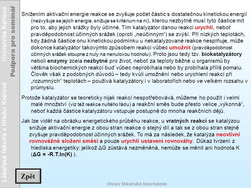 Lékařská fakulta v Hradci Králové Univerzita Karlova Podpora pro seminář Ústav lékařské biochemie Snížením aktivační energie reakce se zvyšuje počet č