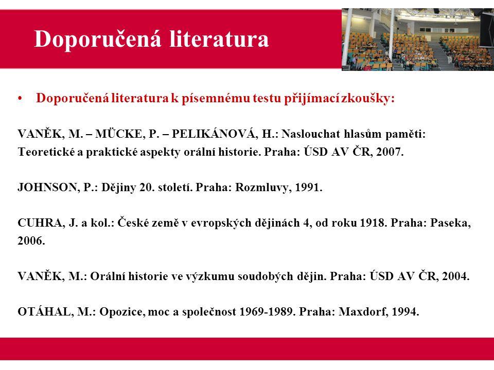 Doporučená literatura k písemnému testu přijímací zkoušky: VANĚK, M.