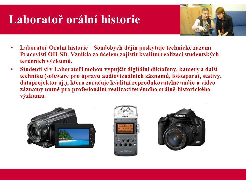 Laboratoř Orální historie – Soudobých dějin poskytuje technické zázemí Pracovišti OH-SD.