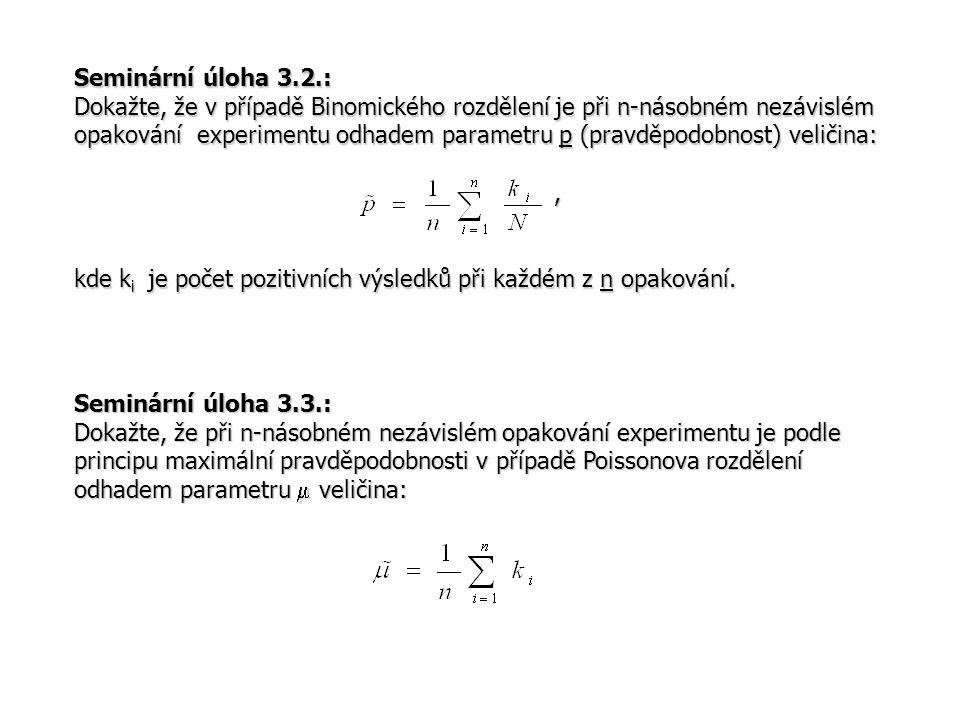 Seminární úloha 3.2.: Dokažte, že v případě Binomického rozdělení je při n-násobném nezávislém opakování experimentu odhadem parametru p (pravděpodobn