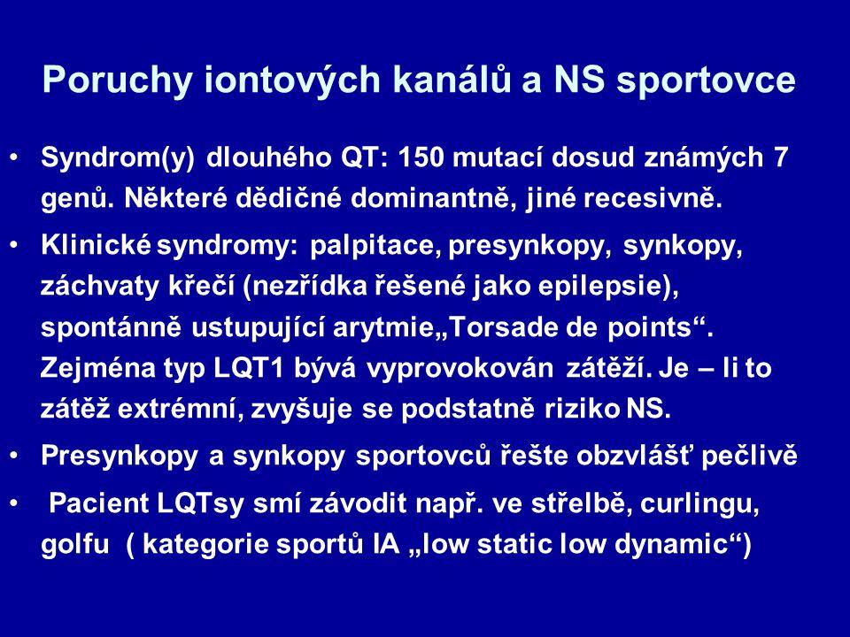 Poruchy iontových kanálů a NS sportovce Syndrom(y) dlouhého QT: 150 mutací dosud známých 7 genů.
