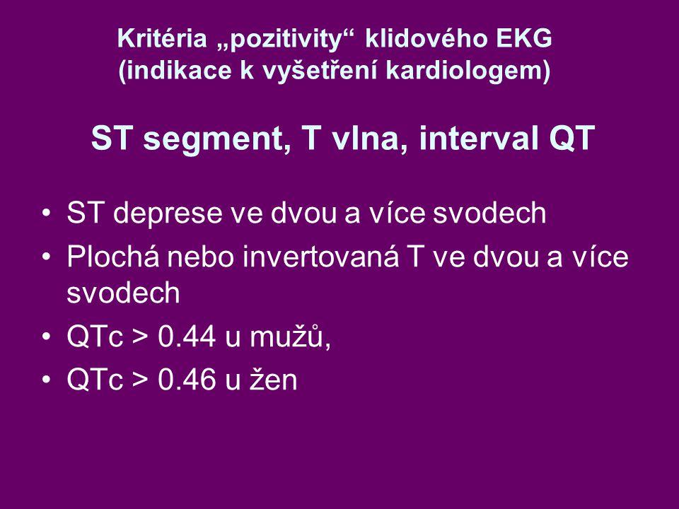 """Kritéria """"pozitivity klidového EKG (indikace k vyšetření kardiologem) ST segment, T vlna, interval QT ST deprese ve dvou a více svodech Plochá nebo invertovaná T ve dvou a více svodech QTc > 0.44 u mužů, QTc > 0.46 u žen"""