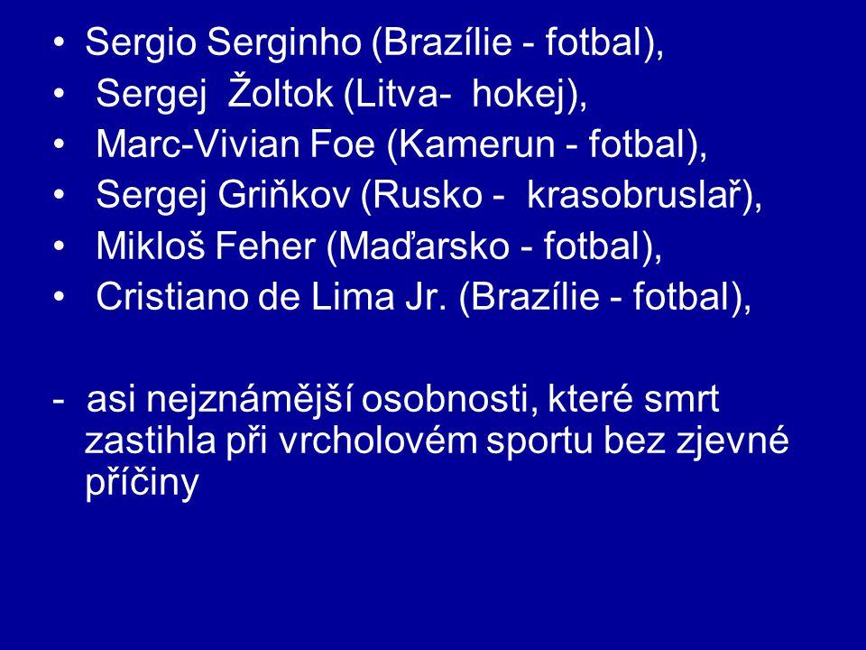 Sergio Serginho (Brazílie - fotbal), Sergej Žoltok (Litva- hokej), Marc-Vivian Foe (Kamerun - fotbal), Sergej Griňkov (Rusko - krasobruslař), Mikloš Feher (Maďarsko - fotbal), Cristiano de Lima Jr.