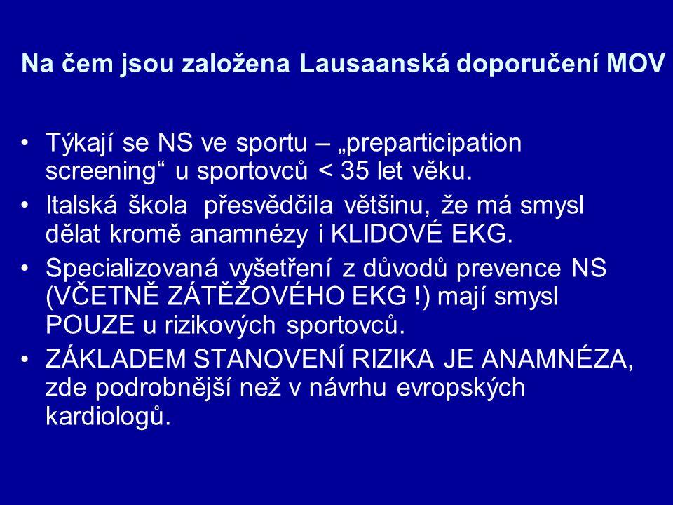 """Na čem jsou založena Lausaanská doporučení MOV Týkají se NS ve sportu – """"preparticipation screening u sportovců < 35 let věku."""