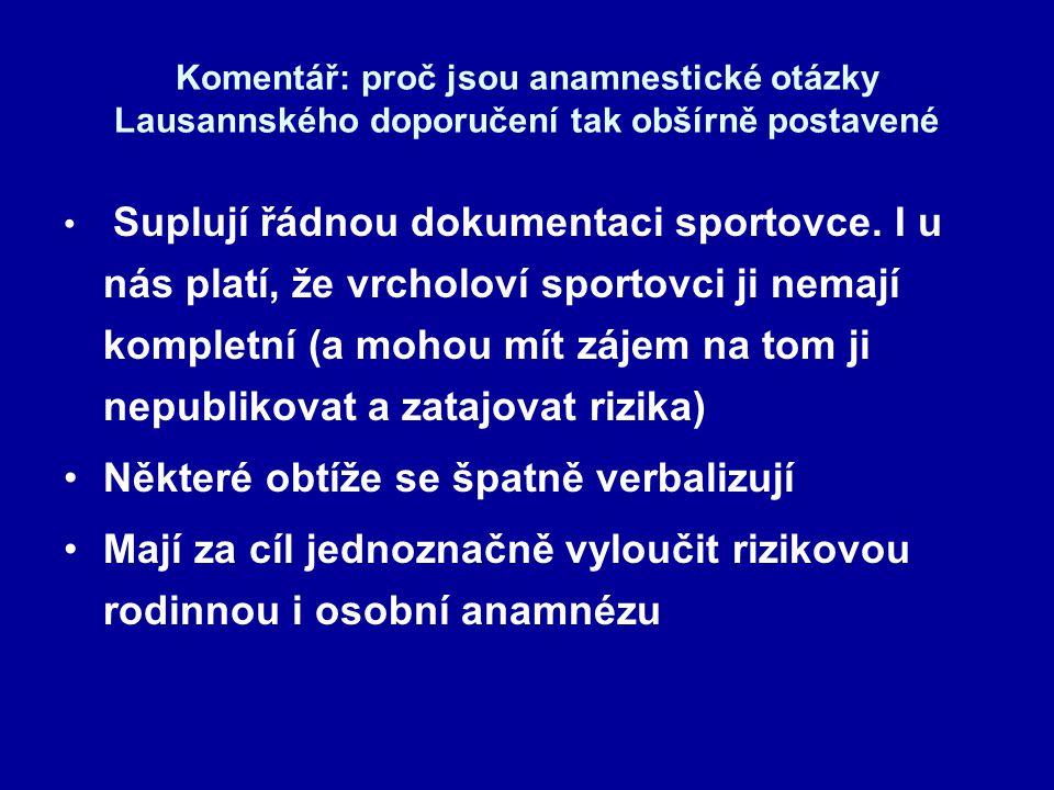Komentář: proč jsou anamnestické otázky Lausannského doporučení tak obšírně postavené Suplují řádnou dokumentaci sportovce.