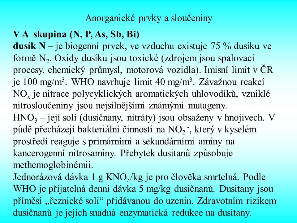 Anorganické prvky a sloučeniny V A skupina (N, P, As, Sb, Bi) dusík N – je biogenní prvek, ve vzduchu existuje 75 % dusíku ve formě N 2. Oxidy dusíku