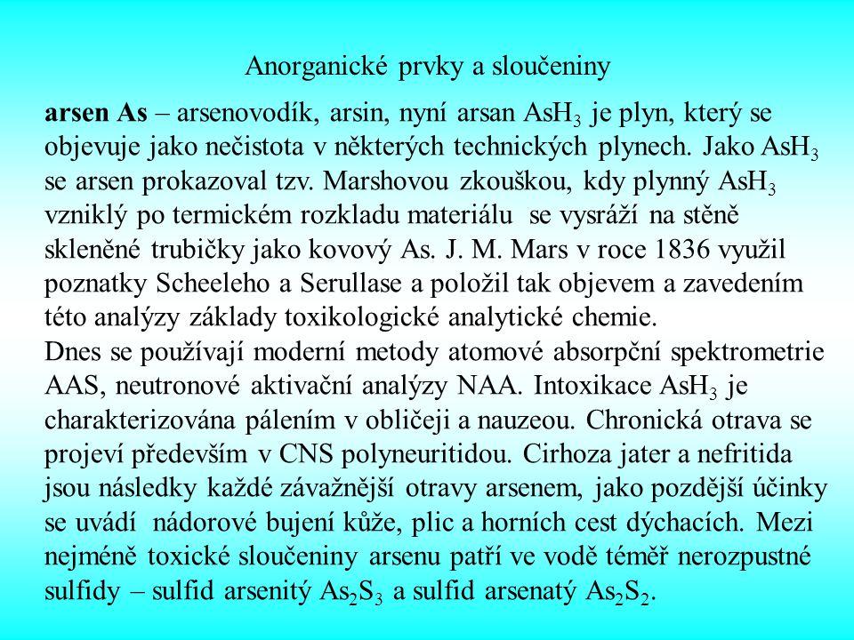 Anorganické prvky a sloučeniny arsen As – arsenovodík, arsin, nyní arsan AsH 3 je plyn, který se objevuje jako nečistota v některých technických plyne
