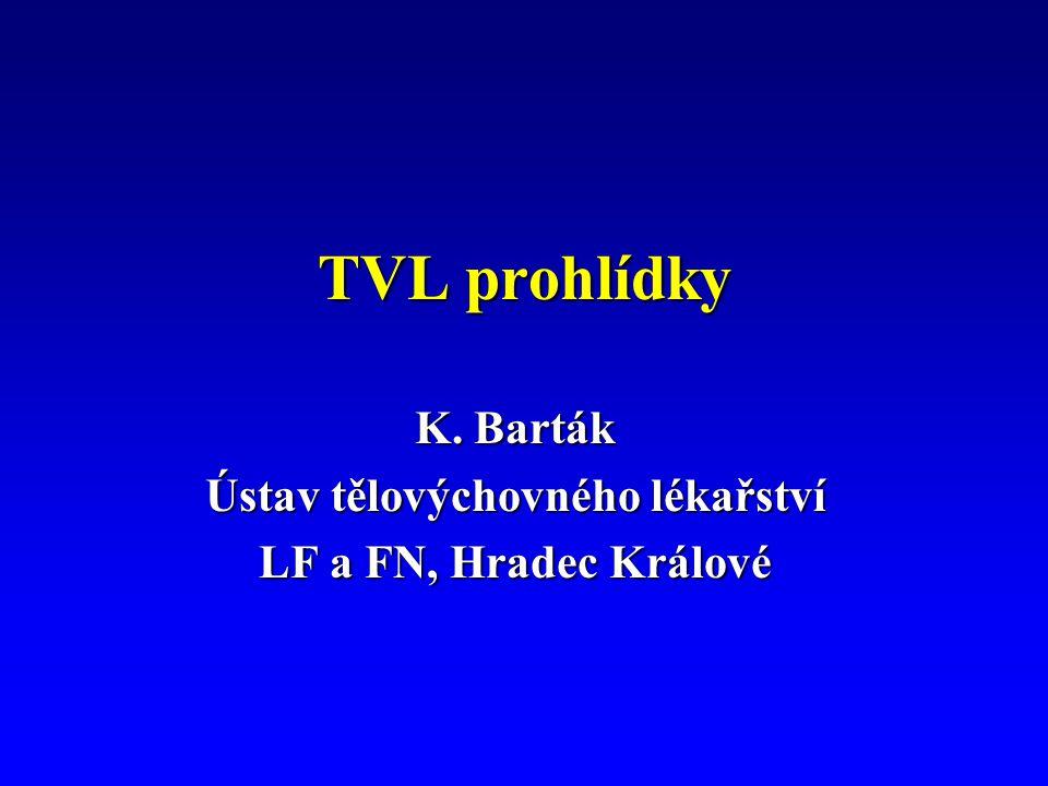 TVL prohlídky K. Barták Ústav tělovýchovného lékařství LF a FN, Hradec Králové