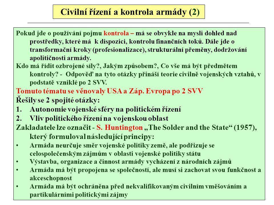 Civilní řízení a kontrola armády (2) Pokud jde o používání pojmu kontrola – má se obvykle na mysli dohled nad prostředky, které má k dispozici, kontro