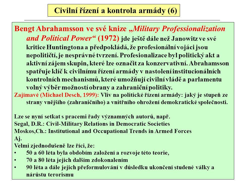 """Civilní řízení a kontrola armády (6) Bengt Abrahamsson ve své knize """"Military Professionalization and Political Power"""" (1972) jde ještě dále než Janow"""
