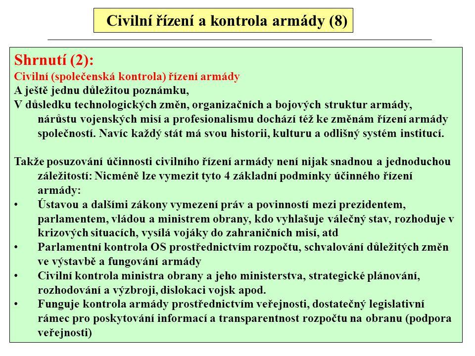 Shrnutí (2): Civilní (společenská kontrola) řízení armády A ještě jednu důležitou poznámku, V důsledku technologických změn, organizačních a bojových