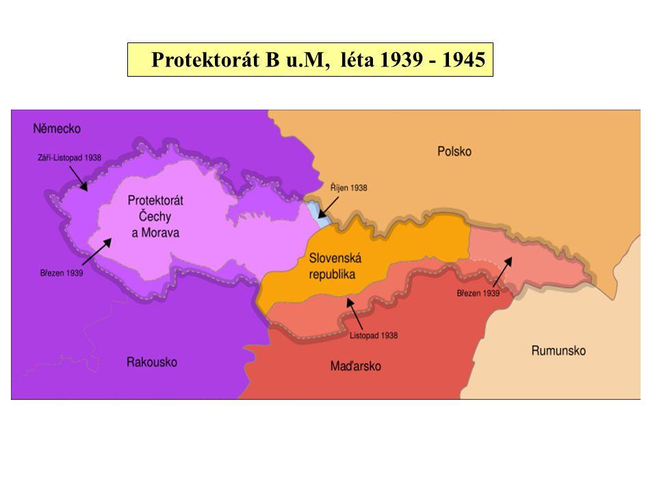 Protektorát B u.M, léta 1939 - 1945