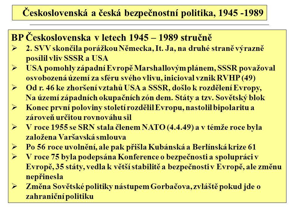 Československá a česká bezpečnostní politika, 1945 -1989 BP Československa v letech 1945 – 1989 stručně  2. SVV skončila porážkou Německa, It. Ja, na