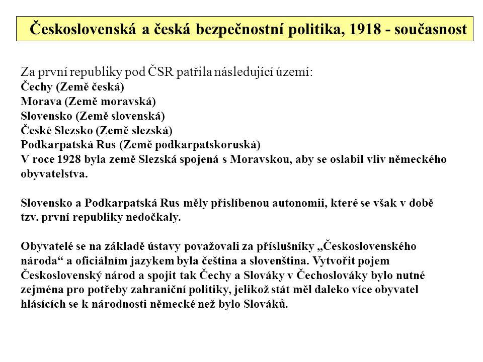 Za první republiky pod ČSR patřila následující území: Čechy (Země česká) Morava (Země moravská) Slovensko (Země slovenská) České Slezsko (Země slezská