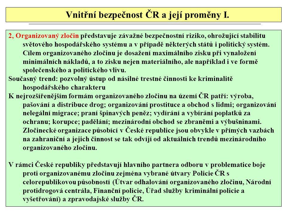 Vnitřní bezpečnost ČR a její proměny I. 2, Organizovaný zločin představuje závažné bezpečnostní riziko, ohrožující stabilitu světového hospodářského s
