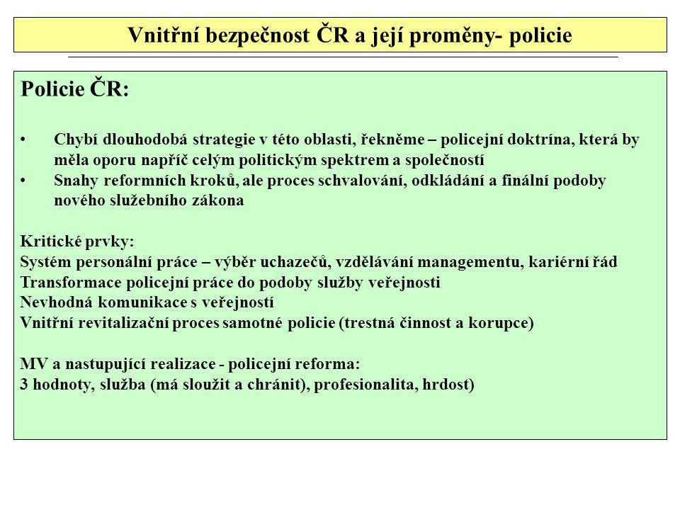 Vnitřní bezpečnost ČR a její proměny- policie Policie ČR: Chybí dlouhodobá strategie v této oblasti, řekněme – policejní doktrína, která by měla oporu