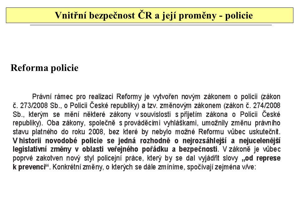 Vnitřní bezpečnost ČR a její proměny - policie Reforma policie