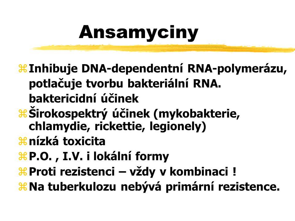 Ansamyciny zInhibuje DNA-dependentní RNA-polymerázu, potlačuje tvorbu bakteriální RNA.