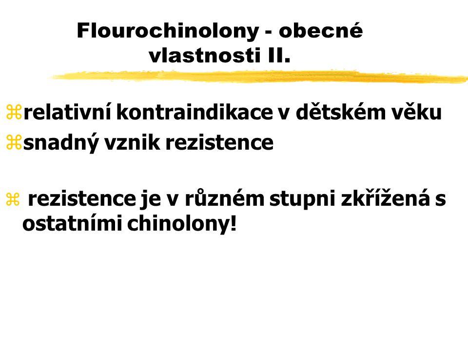 Flourochinolony - obecné vlastnosti II.