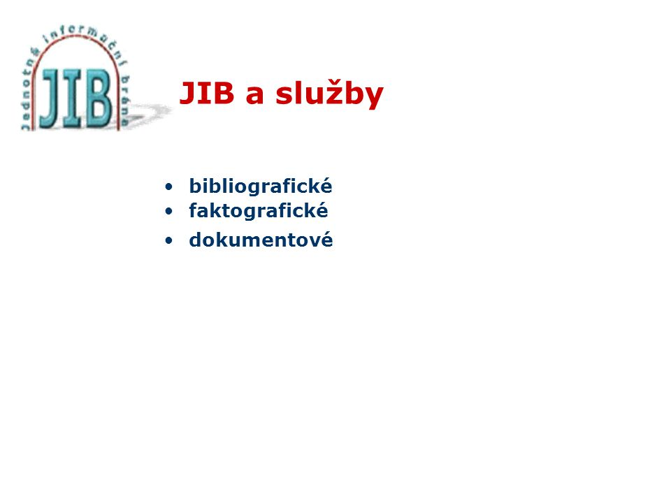 JIB a služby bibliografické faktografické dokumentové
