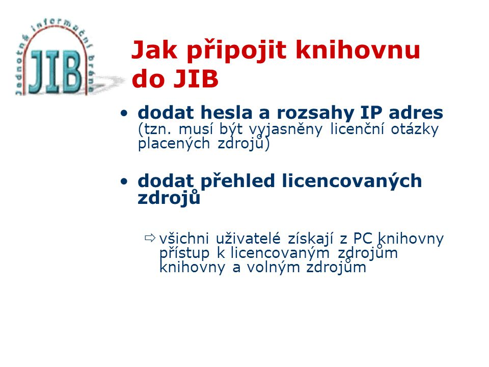 Jak připojit knihovnu do JIB dodat hesla a rozsahy IP adres (tzn.